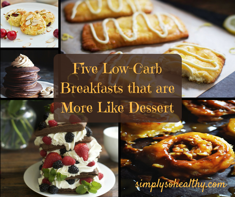 Five Low-Carb Breakfast Recipes that are More Like Dessert