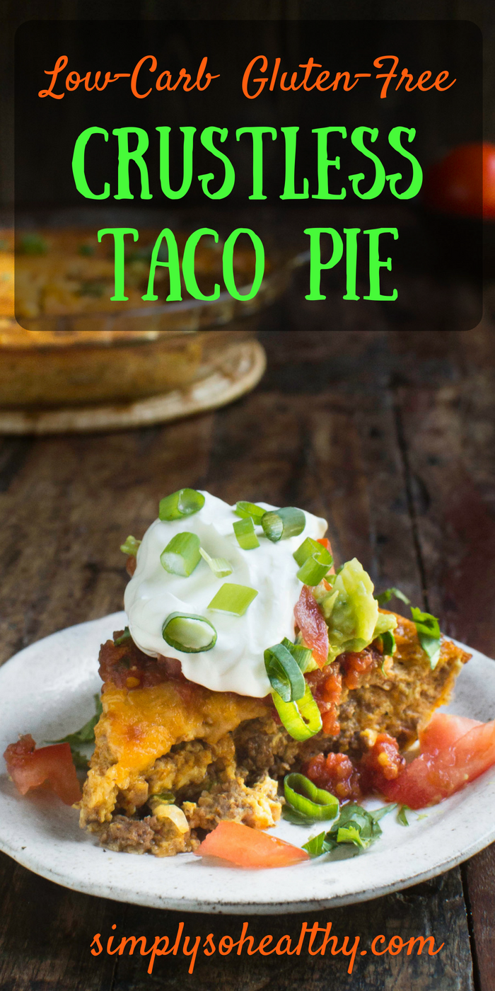 Delicious Low-Carb Crustless Taco Pie Recipe - Simply So ...