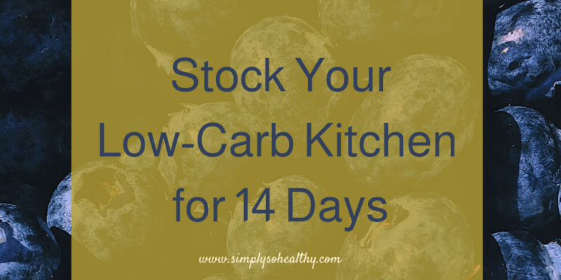 How to Stock Your Low-Carb Kitchen for 14 Days