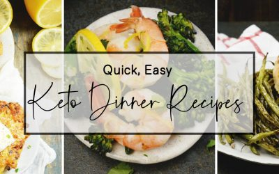 Fast and Easy Keto-Friendly Dinner Recipes