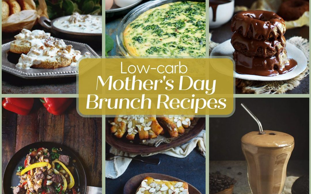 Low-Carb Mother's Day Brunch Recipes (Keto)